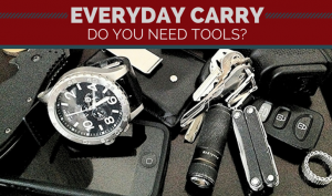 6 Helpful Tips for Choosing Tools for Your EDC